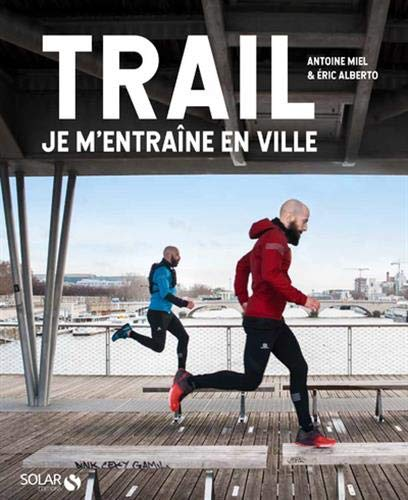 livre trail entraine ville - KM 42 Podcast running par Bertrand Soulier